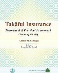 Takaful Insurance: Theoretical & Practical Framework (Training Guide)