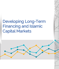 Developing Long-Term Financing and Islamic Capital Markets